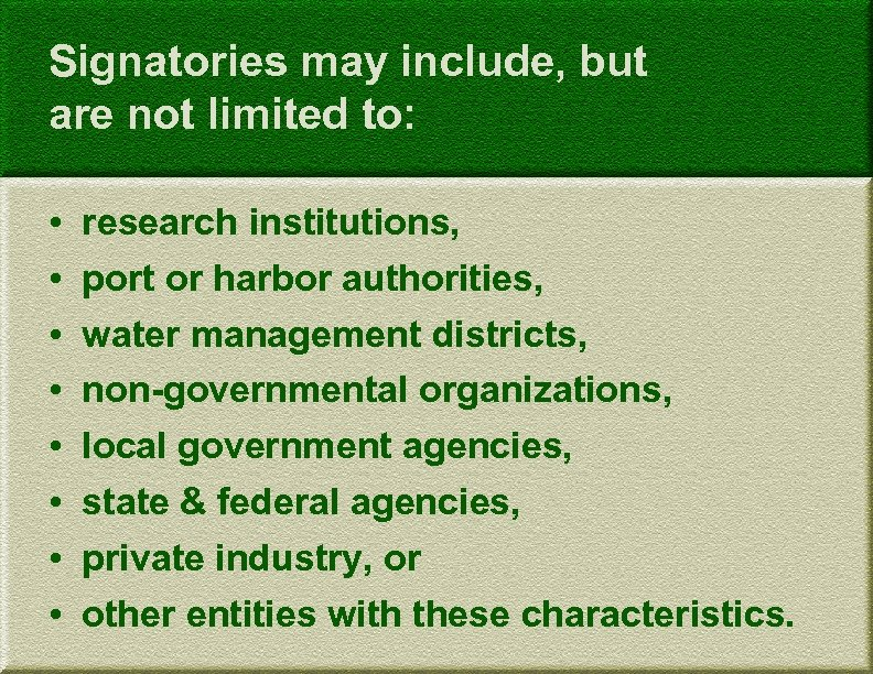 Signatories may include, but are not limited to: • • research institutions, port or