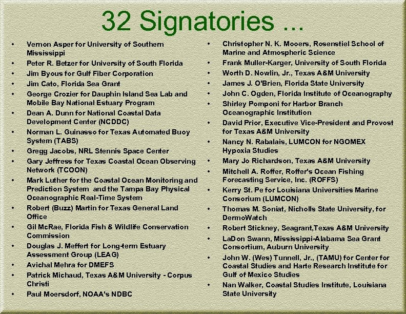 32 Signatories. . . • • • • Vernon Asper for University of Southern