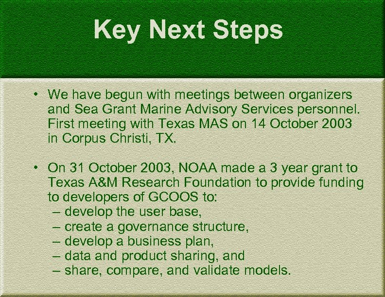 Key Next Steps • We have begun with meetings between organizers and Sea Grant