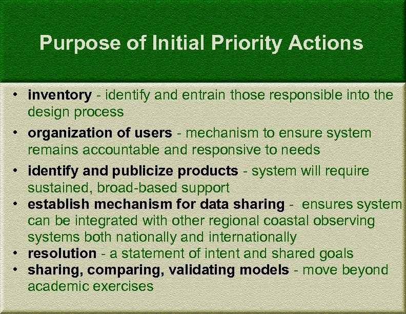 Purpose of Initial Priority Actions • inventory - identify and entrain those responsible into