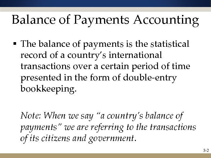 Balance of Payments Accounting § The balance of payments is the statistical record of