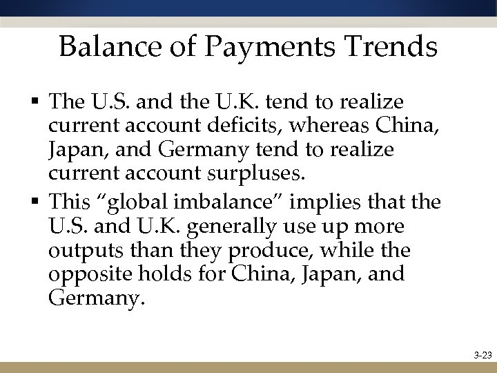 Balance of Payments Trends § The U. S. and the U. K. tend to