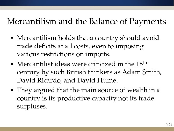 Mercantilism and the Balance of Payments § Mercantilism holds that a country should avoid