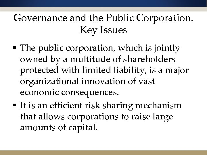 Governance and the Public Corporation: Key Issues § The public corporation, which is jointly