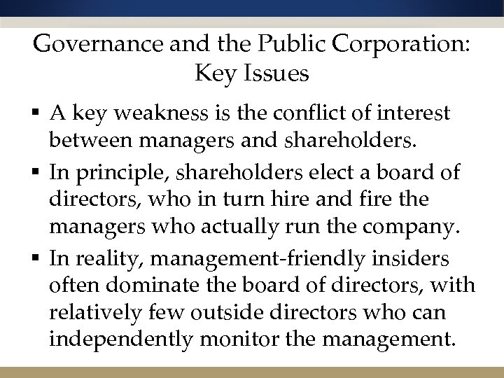 Governance and the Public Corporation: Key Issues § A key weakness is the conflict