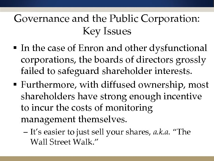 Governance and the Public Corporation: Key Issues § In the case of Enron and