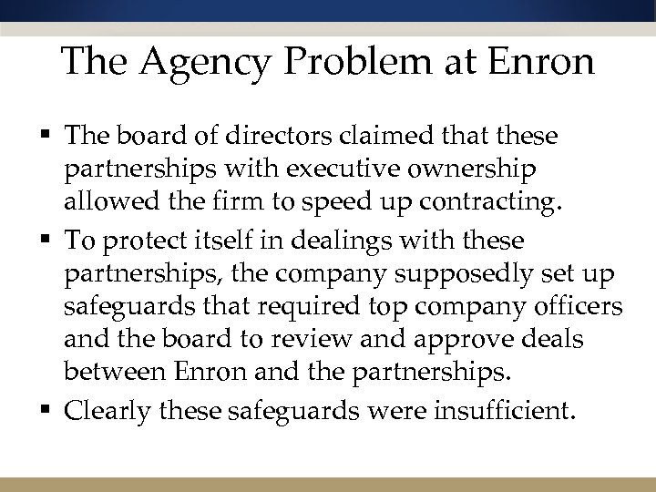 The Agency Problem at Enron § The board of directors claimed that these partnerships
