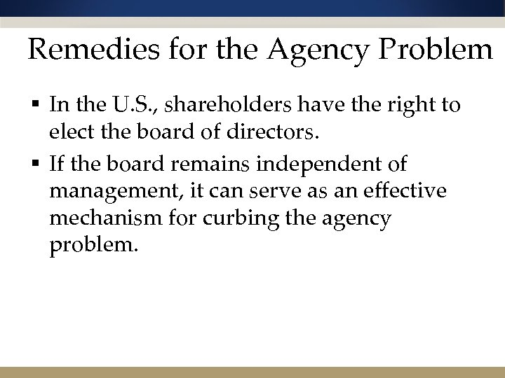 Remedies for the Agency Problem § In the U. S. , shareholders have the