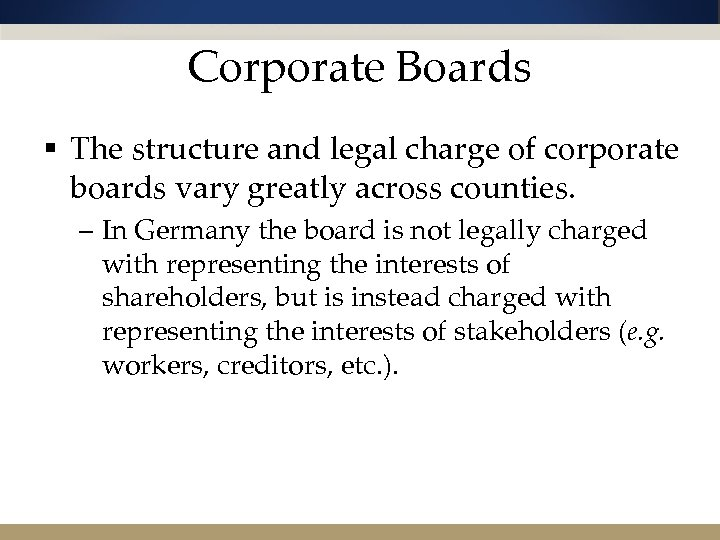 Corporate Boards § The structure and legal charge of corporate boards vary greatly across