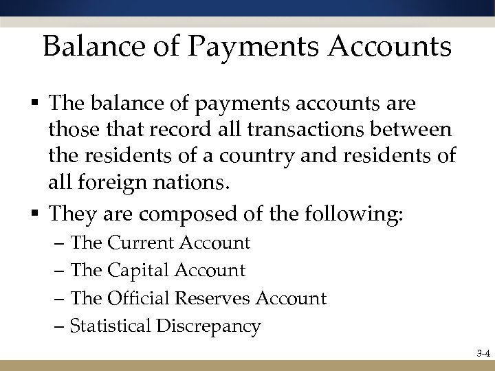 Balance of Payments Accounts § The balance of payments accounts are those that record