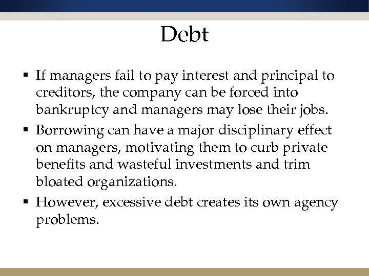 Debt § If managers fail to pay interest and principal to creditors, the company