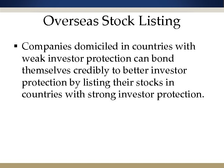 Overseas Stock Listing § Companies domiciled in countries with weak investor protection can bond