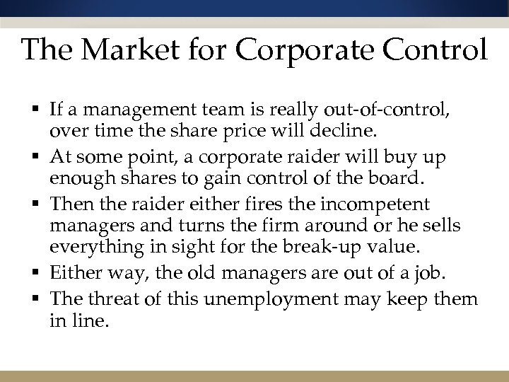 The Market for Corporate Control § If a management team is really out-of-control, over