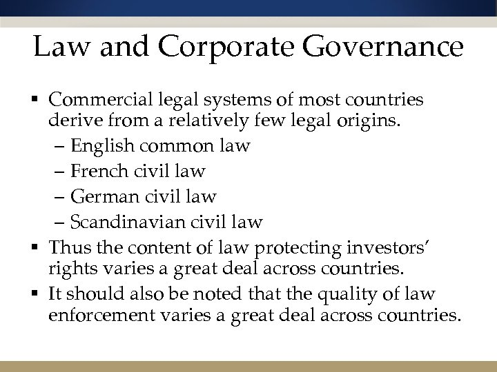 Law and Corporate Governance § Commercial legal systems of most countries derive from a