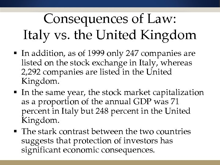 Consequences of Law: Italy vs. the United Kingdom § In addition, as of 1999
