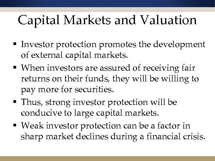 Capital Markets and Valuation § Investor protection promotes the development of external capital markets.