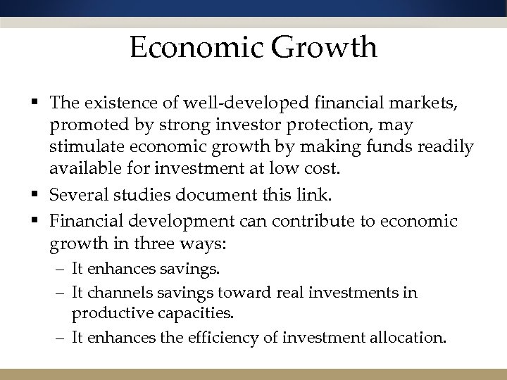 Economic Growth § The existence of well-developed financial markets, promoted by strong investor protection,