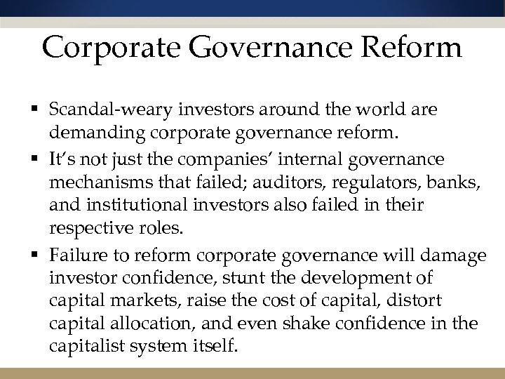 Corporate Governance Reform § Scandal-weary investors around the world are demanding corporate governance reform.