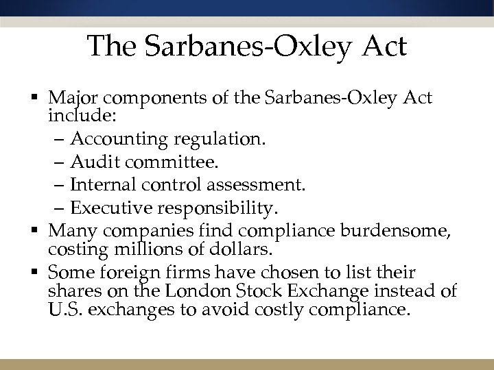 The Sarbanes-Oxley Act § Major components of the Sarbanes-Oxley Act include: – Accounting regulation.