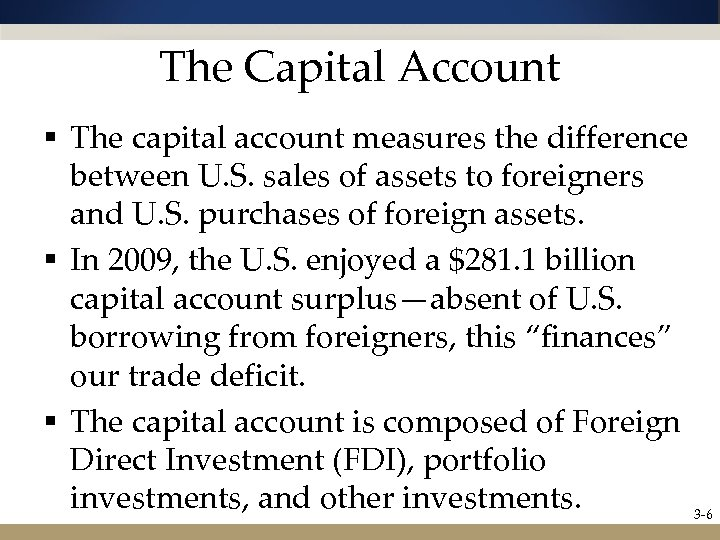 The Capital Account § The capital account measures the difference between U. S. sales
