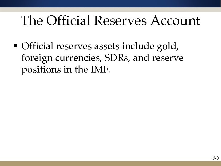 The Official Reserves Account § Official reserves assets include gold, foreign currencies, SDRs, and