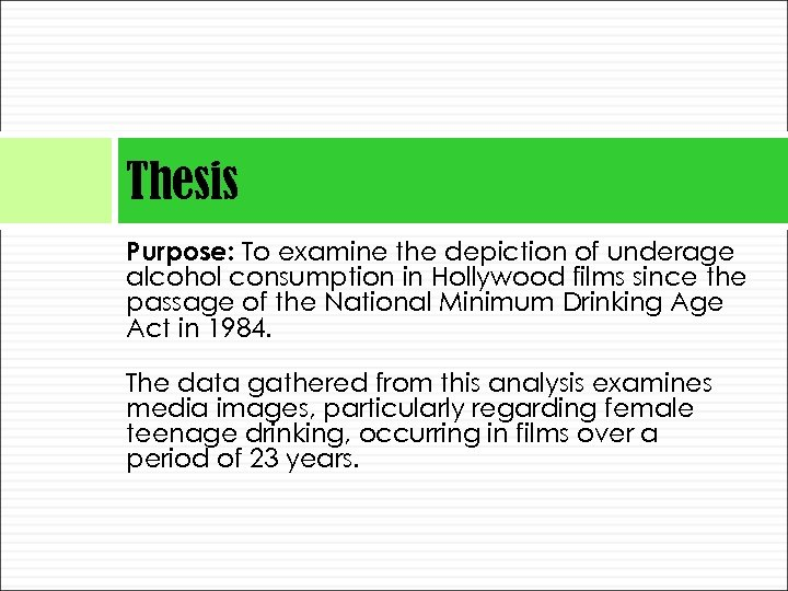 Thesis Purpose: To examine the depiction of underage alcohol consumption in Hollywood films since