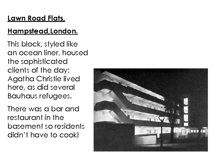 Lawn Road Flats, Hampstead, London. This block, styled like an ocean liner, housed the