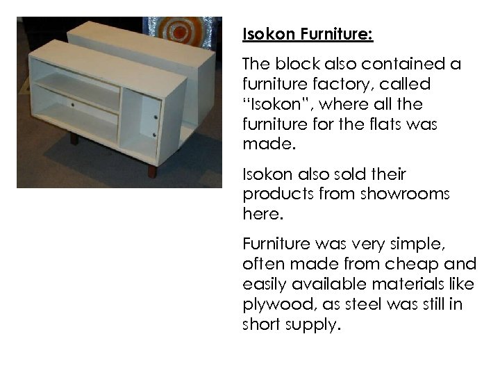 """Isokon Furniture: The block also contained a furniture factory, called """"Isokon"""", where all the"""