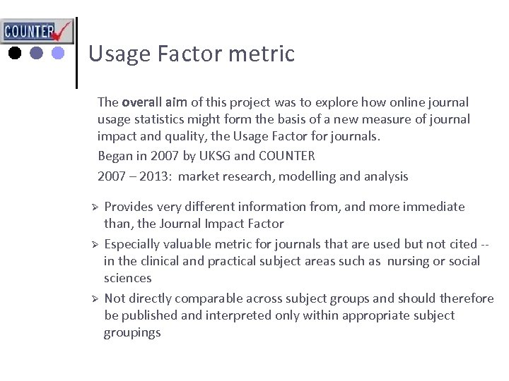 Usage Factor metric The overall aim of this project was to explore how online