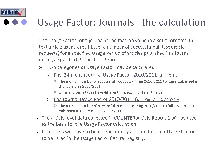 Usage Factor: Journals - the calculation The Usage Factor for a journal is the