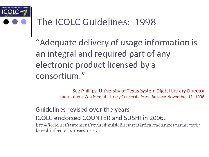 """The ICOLC Guidelines: 1998 """"Adequate delivery of usage information is an integral and required"""