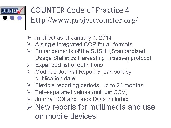 COUNTER Code of Practice 4 http: //www. projectcounter. org/ Ø In effect as of