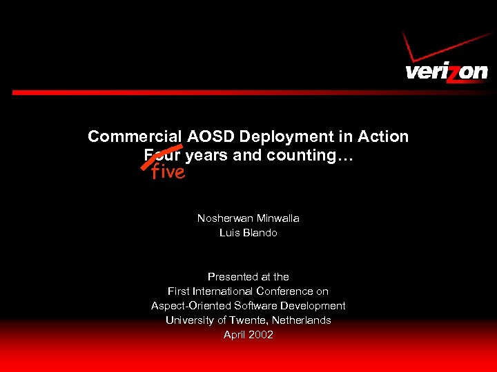 Commercial AOSD Deployment in Action Four years and counting… five Nosherwan Minwalla Luis Blando