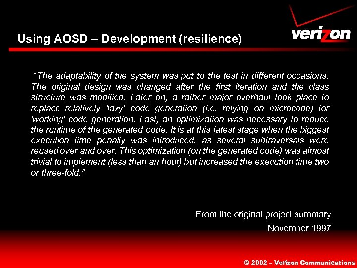 "Using AOSD – Development (resilience) ""The adaptability of the system was put to the"