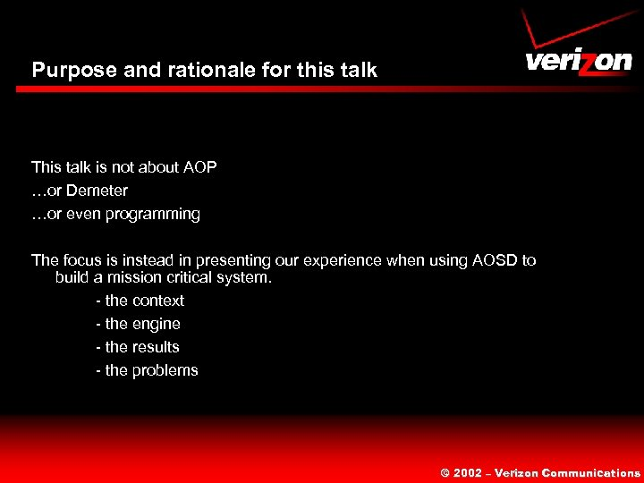 Purpose and rationale for this talk This talk is not about AOP …or Demeter