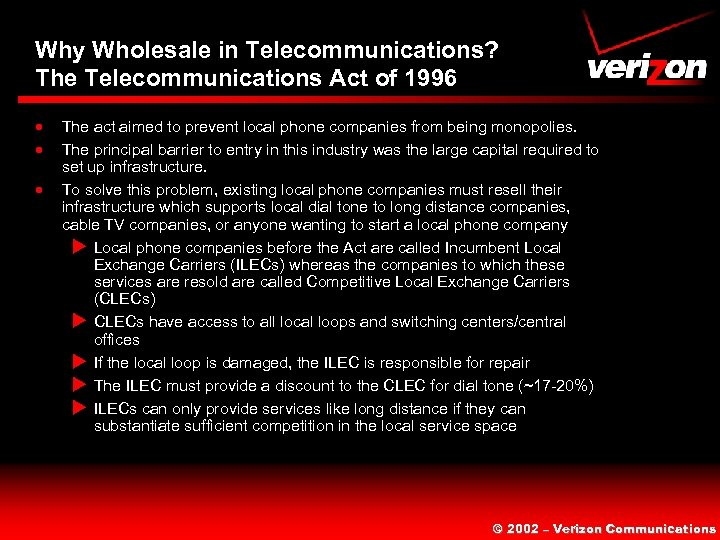 Why Wholesale in Telecommunications? The Telecommunications Act of 1996 · · · The act
