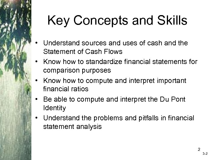 Key Concepts and Skills • Understand sources and uses of cash and the Statement