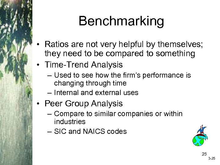 Benchmarking • Ratios are not very helpful by themselves; they need to be compared