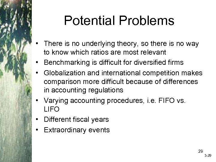 Potential Problems • There is no underlying theory, so there is no way to