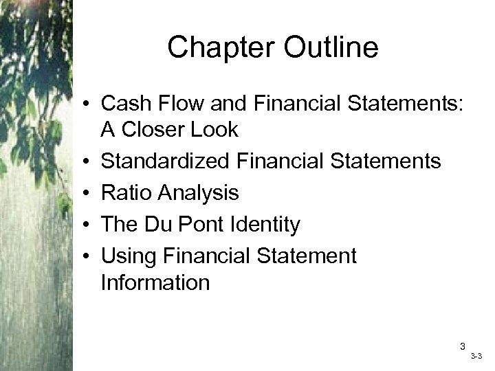 Chapter Outline • Cash Flow and Financial Statements: A Closer Look • Standardized Financial