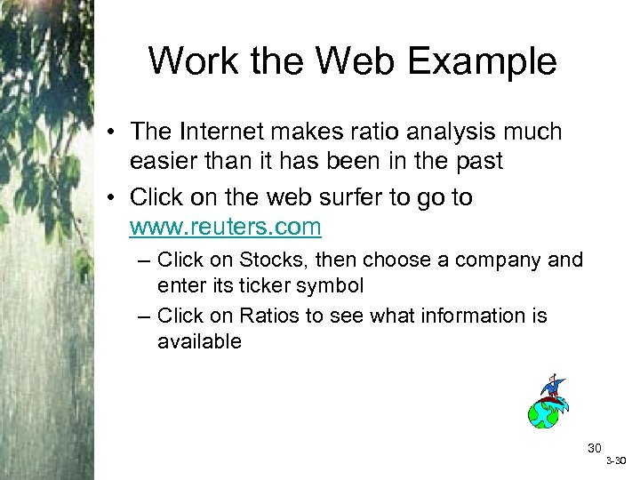 Work the Web Example • The Internet makes ratio analysis much easier than it