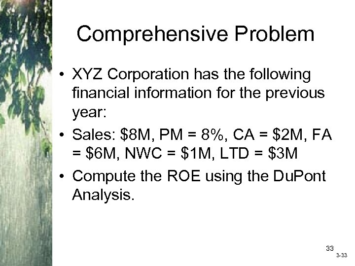 Comprehensive Problem • XYZ Corporation has the following financial information for the previous year: