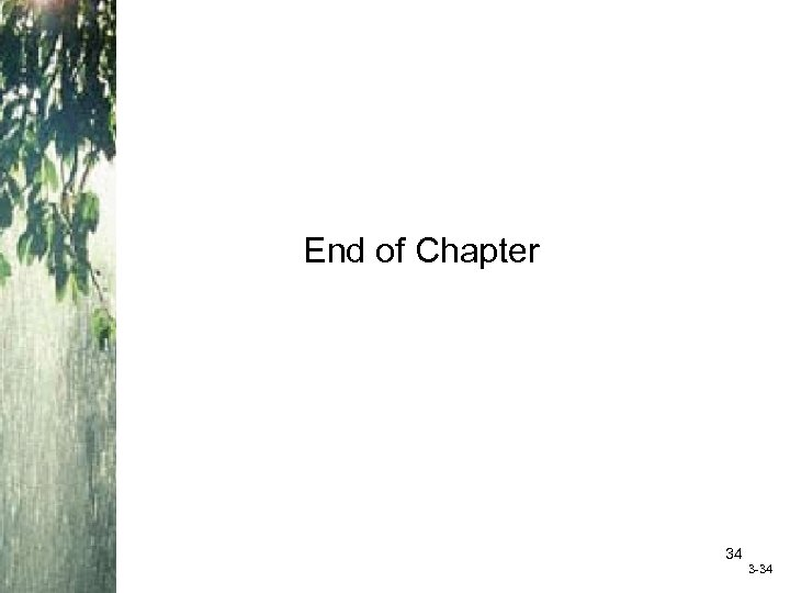 End of Chapter 34 3 -34