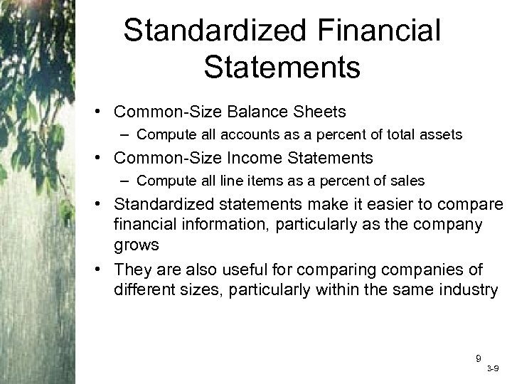 Standardized Financial Statements • Common-Size Balance Sheets – Compute all accounts as a percent