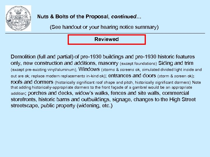 Nuts & Bolts of the Proposal, continued… (See handout or your hearing notice summary)