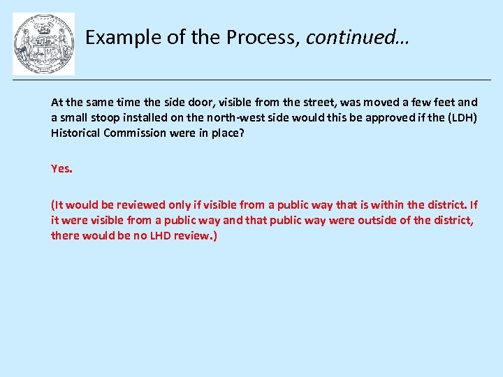 Example of the Process, continued… At the same time the side door, visible from