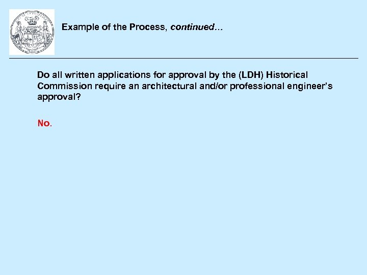 Example of the Process, continued… Do all written applications for approval by the (LDH)