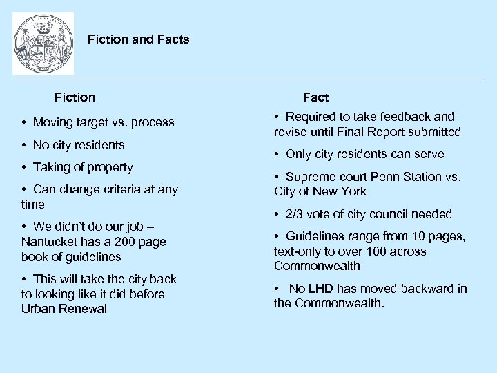 Fiction and Facts Fiction • Moving target vs. process • No city residents •