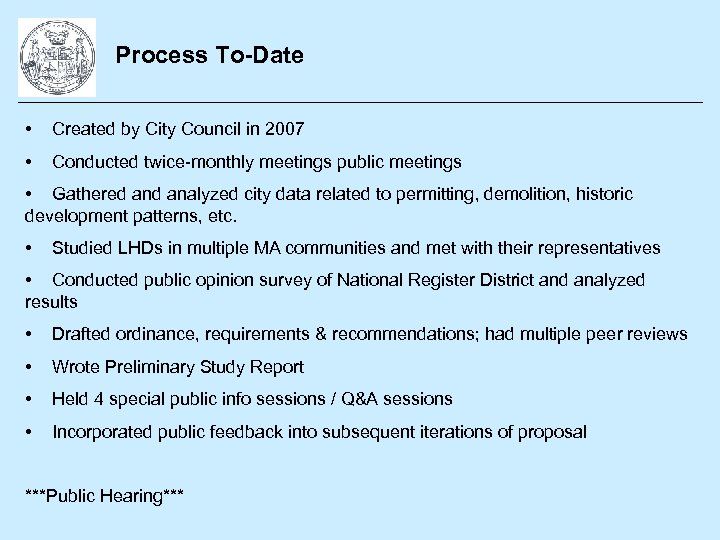 Process To-Date • Created by City Council in 2007 • Conducted twice-monthly meetings public