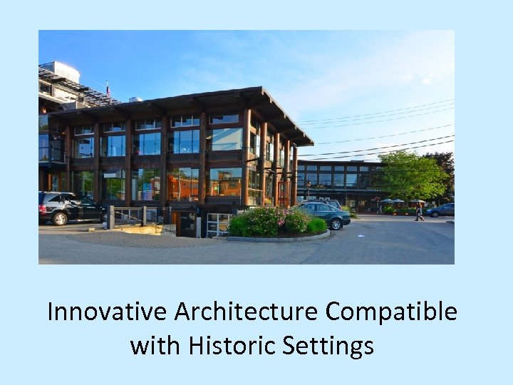 Innovative Architecture Compatible with Historic Settings